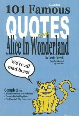Image of: Inspirational Quotes 101 Famous Quotes From Alice In Wonderland Complete Book Depository 101 Famous Quotes From Alice In Wonderland Complete Lewis Carroll