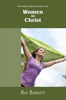Rethinking Ministry Roles for Women in Christ