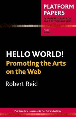 Platform Papers 27: Hello World! Promoting the Arts on the Web