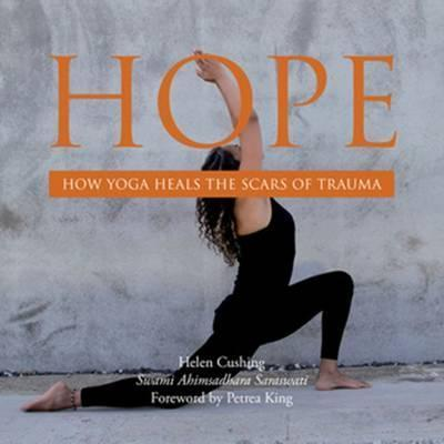 Hope : How Yoga Heals the Scars of Trauma