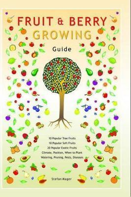 Fruit & Berry Growing Guide