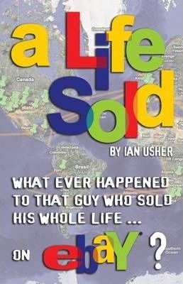 A LIFE SOLD : What Ever Happened to That Guy Who Sold His Whole Life on EBay?