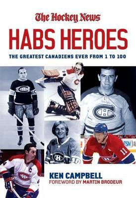 Habs Heroes The Definitive List of the 100 Greatest Canadiens Ever