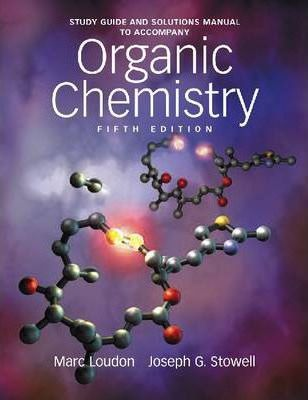 Organic Chemistry Study Guide And Solutions Manual Marc Loudon 9780981519449