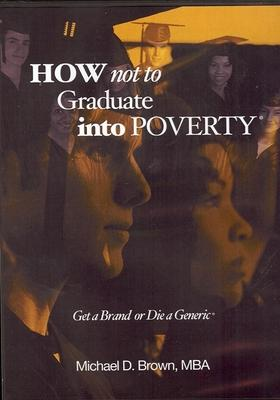 How Not to Graduate into Poverty