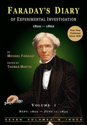 Faraday's Diary of Experimental Investigation - 2nd Edition, Vol. 1