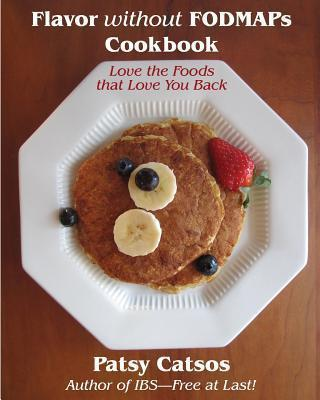 Flavor Without Fodmaps Cookbook - Patsy Catsos MS Rdn LD