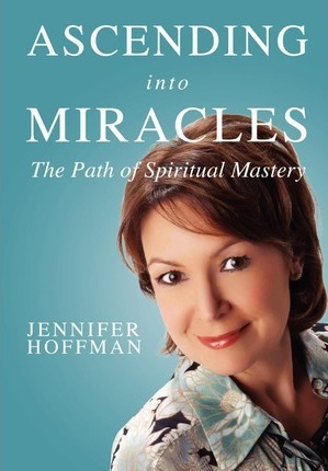 Ascending Into Miracles : The Path of Spiritual Mastery