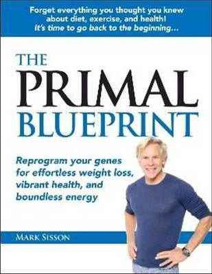 Primal blueprint mark sisson 9780982207703 primal blueprint malvernweather Image collections