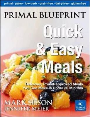 Primal Blueprint Quick & Easy Meals