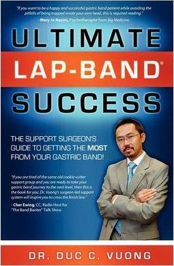 Ultimate Lap-band Success : The Support Surgeon's Guide to Getting the Most from Your Gastric Band