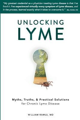 Unlocking Lyme - William Rawls