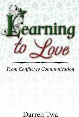 Learning to Love: From Conflict to Communication