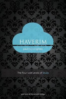 Haverim  The Four Lost Levels of Study