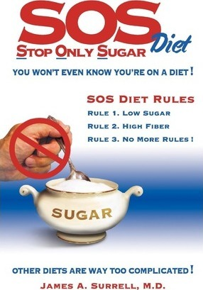 SOS (Stop Only Sugar) Diet : You Won't Even Know You're on a Diet!