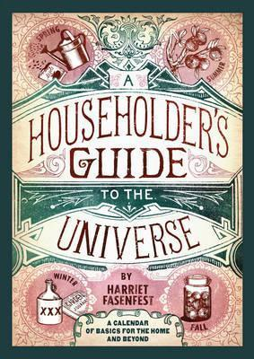 A Householder's Guide to the Universe : A Calendar of Basics for the Home and Beyond