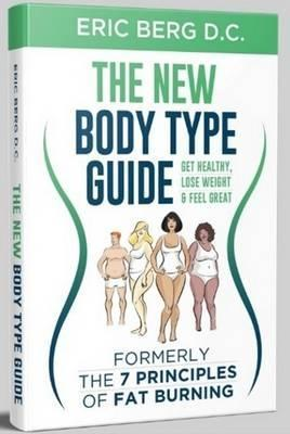 The New Body Type Guide : Get Healthy, Lose Weight and Feel Great