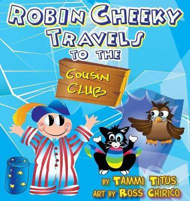 Robin Cheeky Travels to the Cousin Club