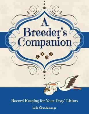 A Breeder's Companion, Record Keeping for Your Dog's Litters