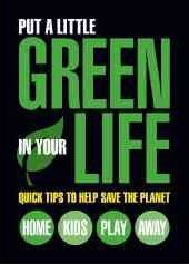 Put a Little Green in Your Life: Quick Tips to Help Save the Planet