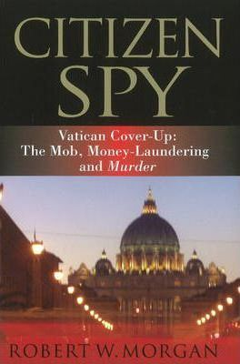 Citizen Spy  The Mob, Money-Laundering and Murder