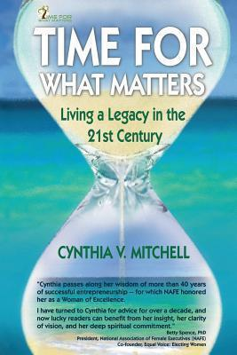 Time for What Matters  Living a Legacy in the 21st Century