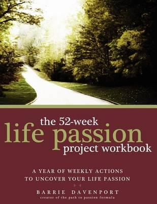 The 52-Week Life Passion Project Workbook