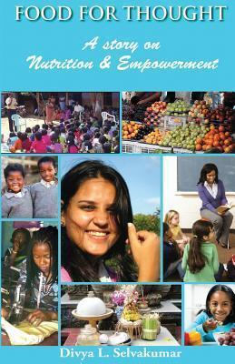 Food for Thought : A Story on Nutrition and Empowerment – Divya L Selvakumar