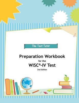 Preparation Workbook For The WISC IV Test Test Tutor