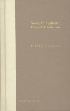 Some Complicity  Poems and Translations