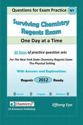 Surviving Chemistry Regents Exam: One Day at a Time: Questions for Exam Practice
