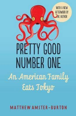 Pretty Good Number One : An American Family Eats Tokyo