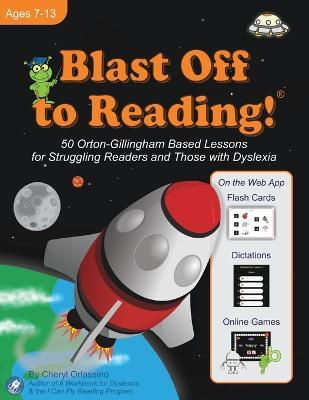 Blast Off to Reading! 50 Orton-Gillingham Based Lessons for Struggling Readers and Those with Dyslexia