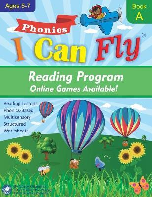 I Can Fly - Reading Program - A, with Free Online Games : Orton-Gillingham Based Reading Lessons for Young Students Who Struggle with Reading and May Have Dyslexia