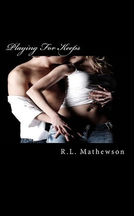 Playing For Keeps by R L Mathewson