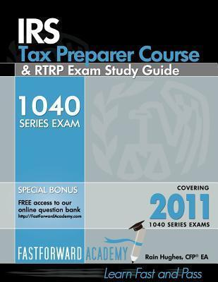 IRS Tax Preparer Course & Rtrp Exam Study Guide 2011, with