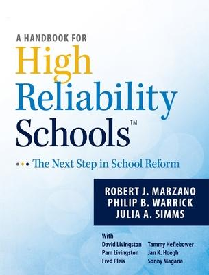 A Handbook for High Reliability Schools : The Next Step in School Reform