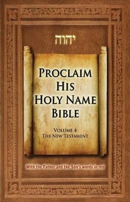 Proclaim His Holy Name Bible v. 4  The New Testament