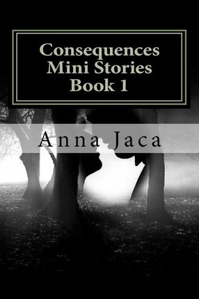 Consequences Mini Stories Book 1 Cover Image