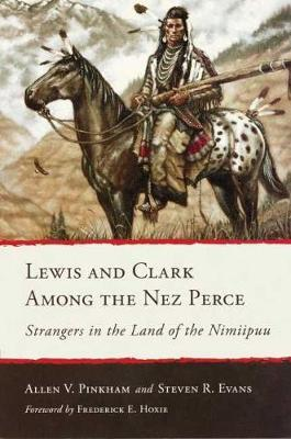 Lewis and Clark Among the Nez Perce
