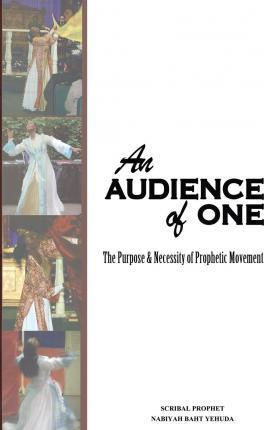 An Audience of One-The Purpose and Necessity of Prophetic