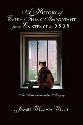 A History of Every Thing Important from Existence to 2525