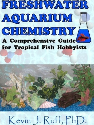 Freshwater Aquarium Chemistry : A Comprehensive Guide for Tropical Fish Hobbyists