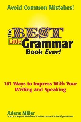 Thebridgelondon-ils.co.uk The Best Little Grammar Book Ever! 101 Ways to Impress With Your Writing and Speaking image