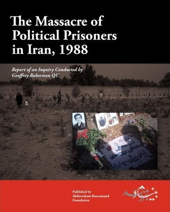 The Massacre of Political Prisoners in Iran, 1988
