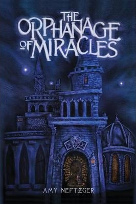 The Orphanage of Miracles