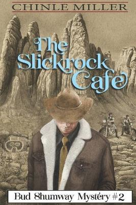 The Slickrock Cafe Cover Image