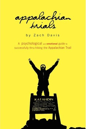 Astrosadventuresbookclub.com Appalachian Trials : A Psychological and Emotional Guide to Thru-Hike the Appalachian Trail Image