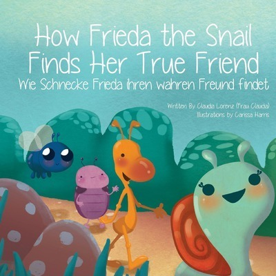 How Frieda the Snail Finds Her True Friend