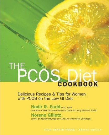 The Pcos Diet Cookbook : Delicious Recipes and Tips for Women with Pcos on the Low GI Diet – Norene Gilletz